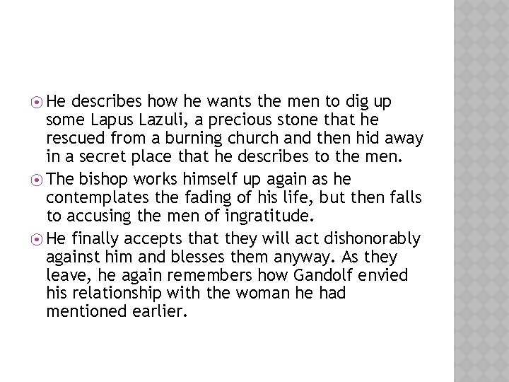 ⦿ He describes how he wants the men to dig up some Lapus Lazuli,