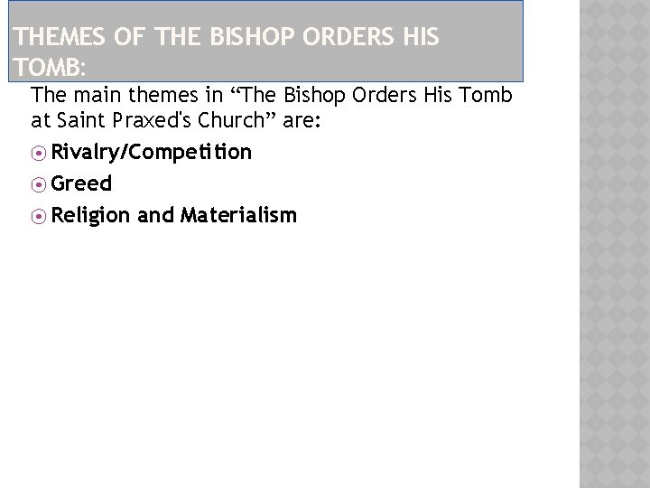 """THEMES OF THE BISHOP ORDERS HIS TOMB: The main themes in """"The Bishop Orders"""