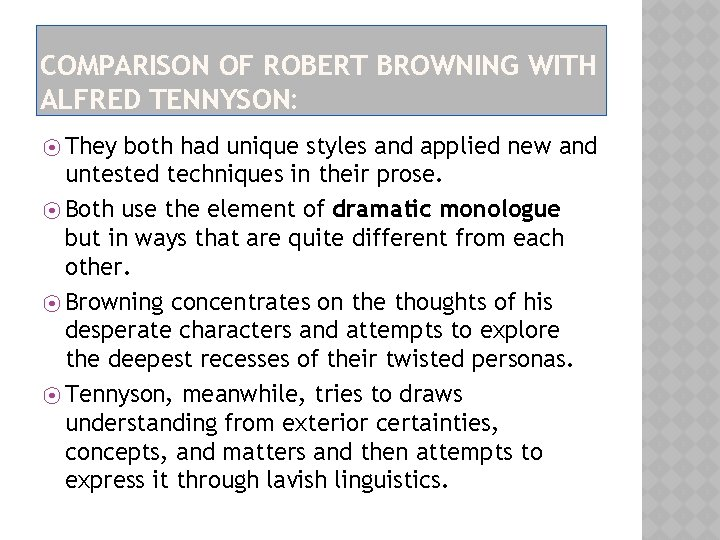 COMPARISON OF ROBERT BROWNING WITH ALFRED TENNYSON: ⦿ They both had unique styles and