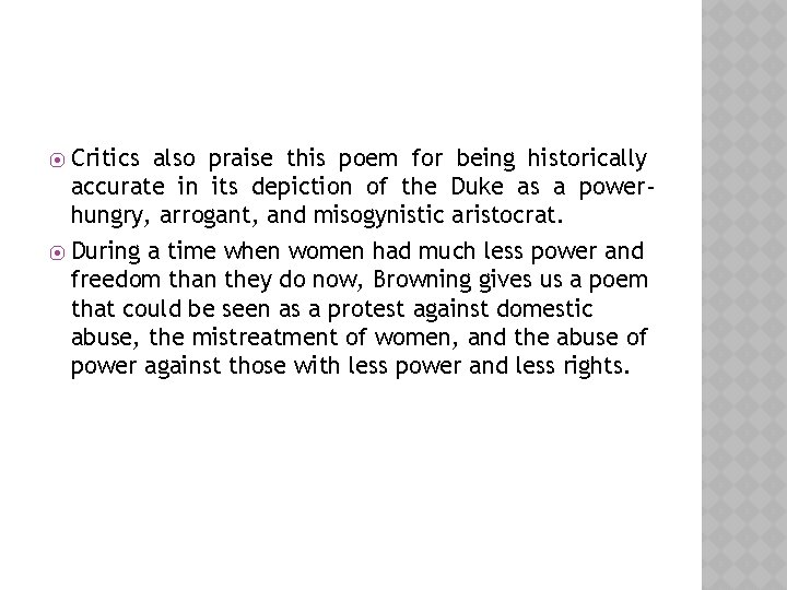 Critics also praise this poem for being historically accurate in its depiction of the