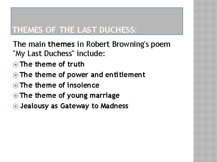 """THEMES OF THE LAST DUCHESS: The main themes in Robert Browning's poem """"My Last"""