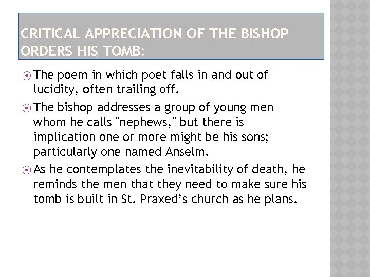 CRITICAL APPRECIATION OF THE BISHOP ORDERS HIS TOMB: ⦿ The poem in which poet