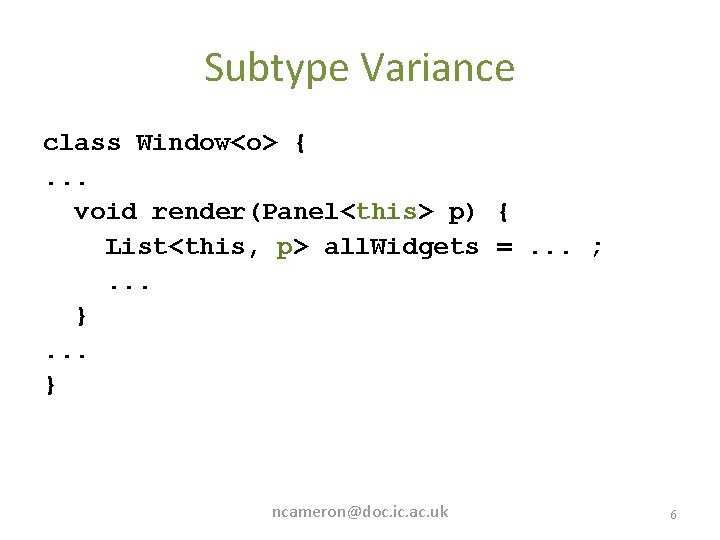 Subtype Variance class Window<o> {. . . void render(Panel<this> p) { List<this, p> all.