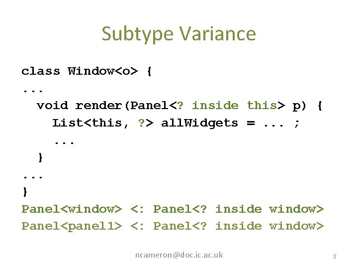 Subtype Variance class Window<o> {. . . void render(Panel<? inside this> p) { List<this,