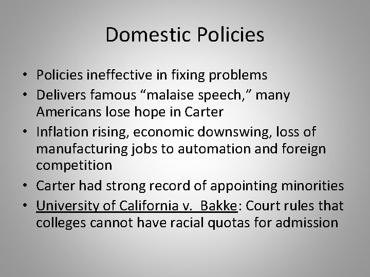 """Domestic Policies • Policies ineffective in fixing problems • Delivers famous """"malaise speech, """""""