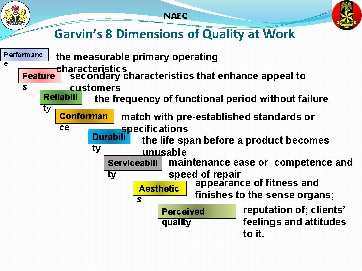 NAEC Garvin's 8 Dimensions of Quality at Work Performanc e the measurable primary operating