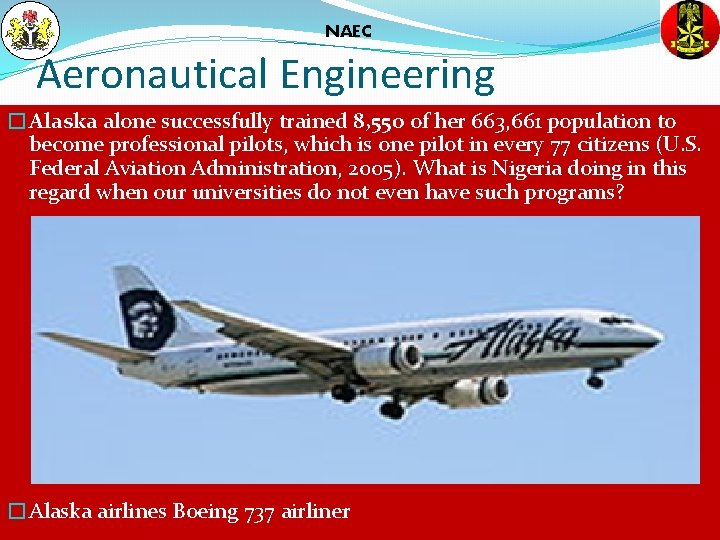 NAEC Aeronautical Engineering �Alaska alone successfully trained 8, 550 of her 663, 661 population