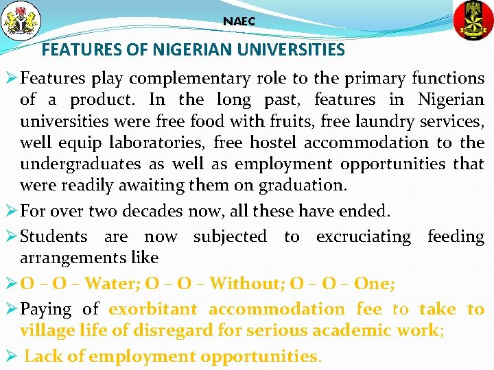 NAEC FEATURES OF NIGERIAN UNIVERSITIES Ø Features play complementary role to the primary functions