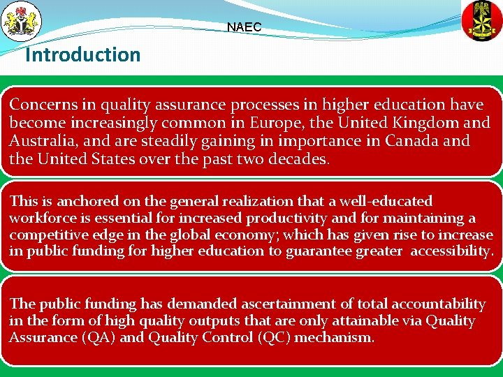 NAEC Introduction Concerns in quality assurance processes in higher education have become increasingly common