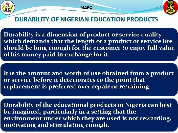 NAEC DURABILITY OF NIGERIAN EDUCATION PRODUCTS Durability is a dimension of product or service