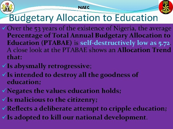 NAEC Budgetary Allocation to Education üOver the 53 years of the existence of Nigeria,