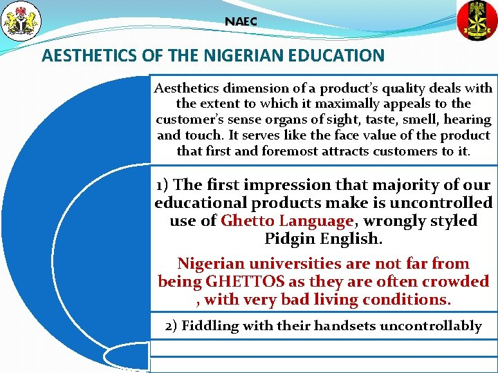 NAEC AESTHETICS OF THE NIGERIAN EDUCATION Aesthetics dimension of a product's quality deals with