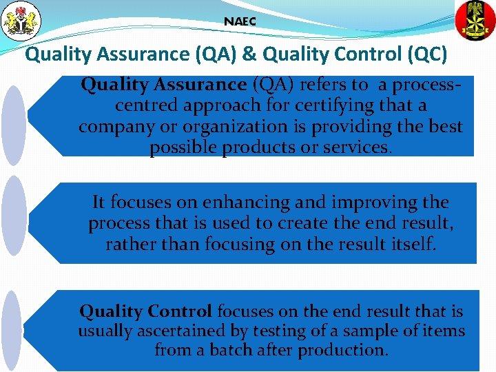 NAEC Quality Assurance (QA) & Quality Control (QC) Quality Assurance (QA) refers to a