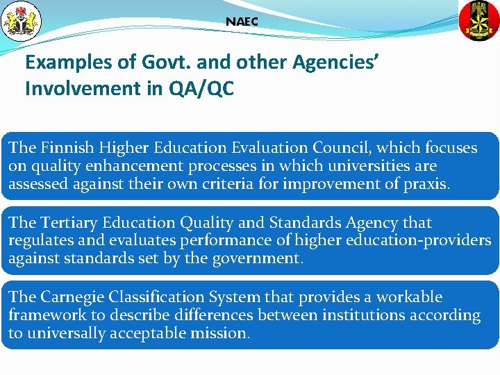 NAEC Examples of Govt. and other Agencies' Involvement in QA/QC The Finnish Higher Education