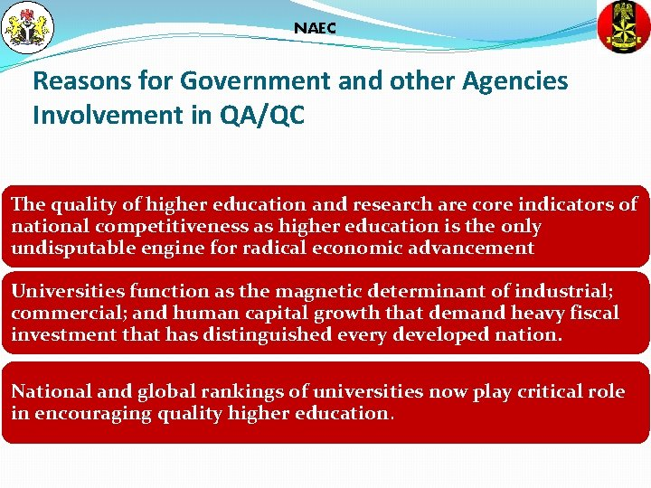NAEC Reasons for Government and other Agencies Involvement in QA/QC The quality of higher