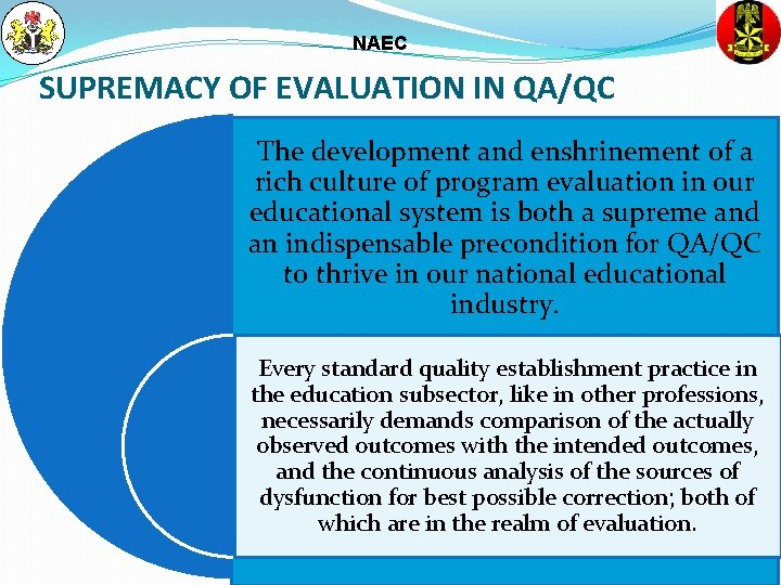NAEC SUPREMACY OF EVALUATION IN QA/QC The development and enshrinement of a rich culture