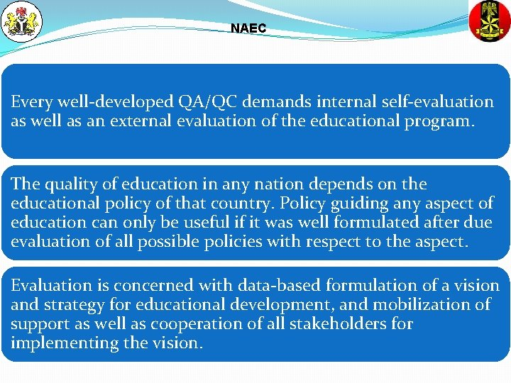 NAEC Every well-developed QA/QC demands internal self-evaluation as well as an external evaluation of
