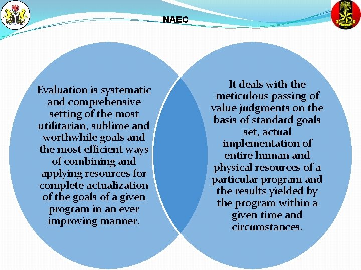 NAEC Evaluation is systematic and comprehensive setting of the most utilitarian, sublime and worthwhile