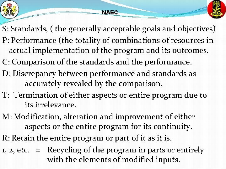 NAEC S: Standards, ( the generally acceptable goals and objectives) P: Performance (the totality