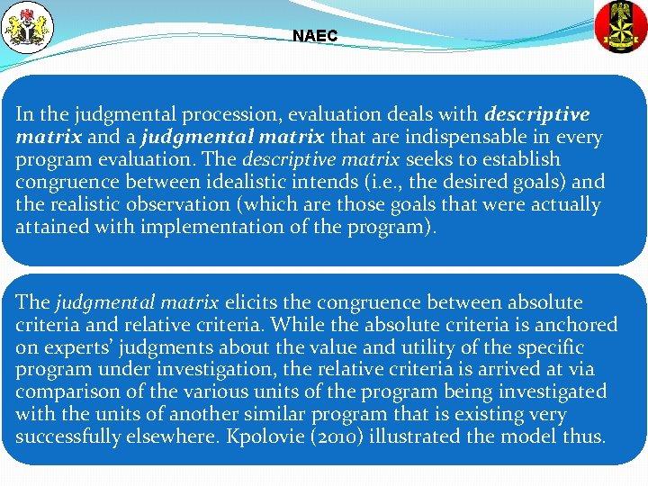 NAEC In the judgmental procession, evaluation deals with descriptive matrix and a judgmental matrix