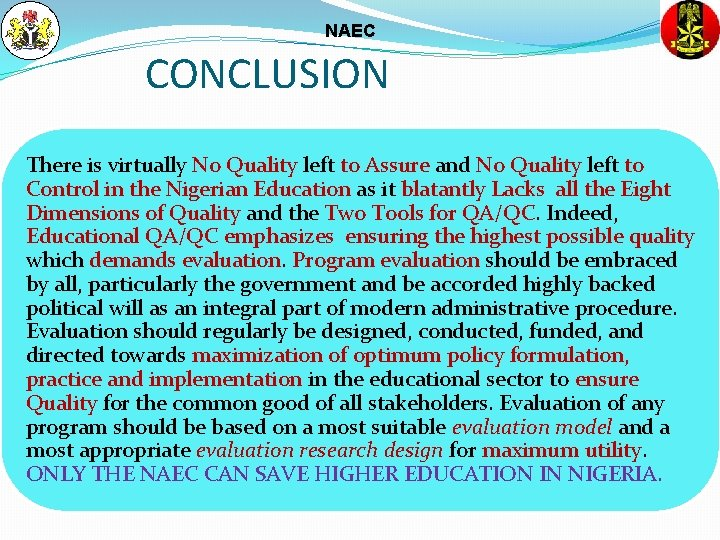 NAEC CONCLUSION There is virtually No Quality left to Assure and No Quality left