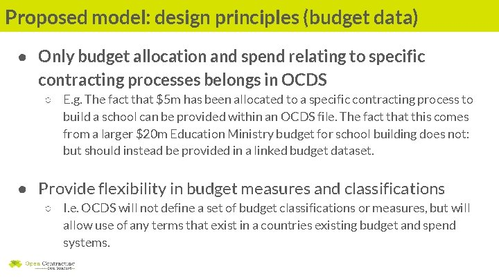 Proposed model: design principles (budget data) ● Only budget allocation and spend relating to