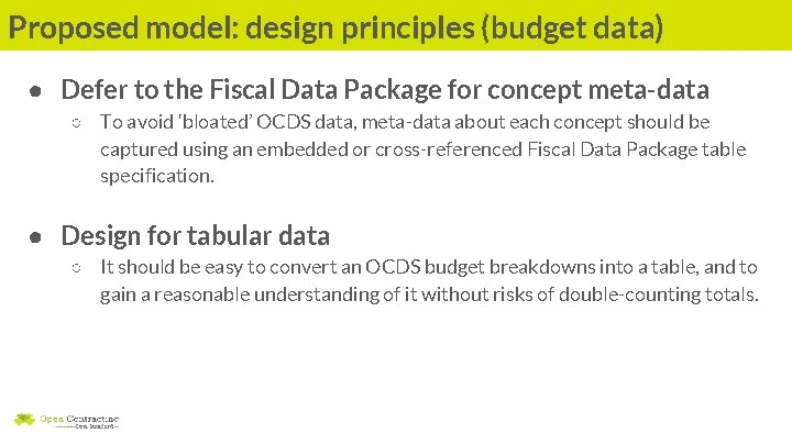 Proposed model: design principles (budget data) ● Defer to the Fiscal Data Package for
