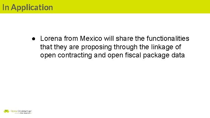 In Application ● Lorena from Mexico will share the functionalities that they are proposing