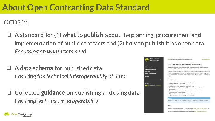 About Open Contracting Data Standard OCDS is: ❏ A standard for (1) what to