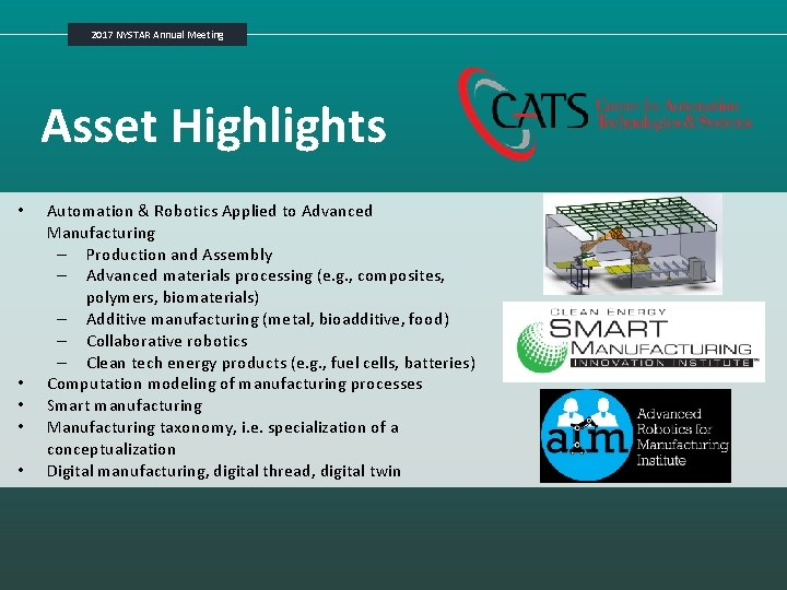 2017 NYSTAR Annual Meeting Asset Highlights • • • Automation & Robotics Applied to