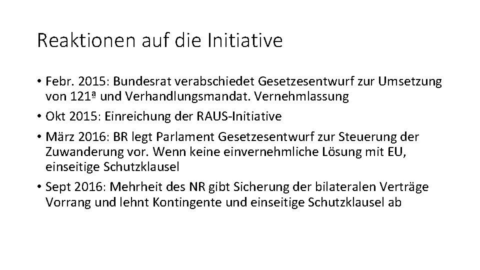 Reaktionen auf die Initiative • Febr. 2015: Bundesrat verabschiedet Gesetzesentwurf zur Umsetzung von 121ª