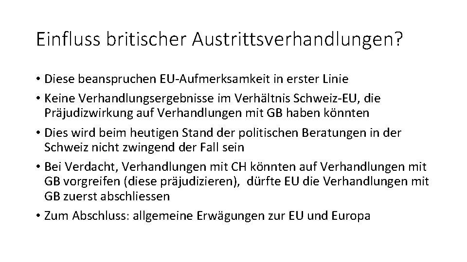 Einfluss britischer Austrittsverhandlungen? • Diese beanspruchen EU-Aufmerksamkeit in erster Linie • Keine Verhandlungsergebnisse im