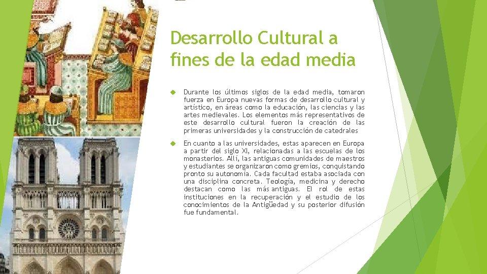 Desarrollo Cultural a fines de la edad media Durante los últimos siglos de la