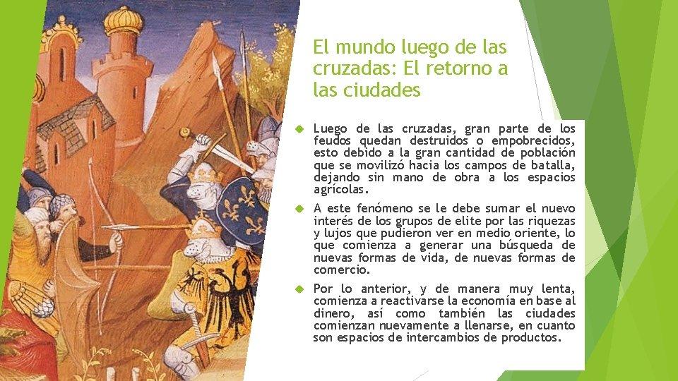 El mundo luego de las cruzadas: El retorno a las ciudades Luego de las