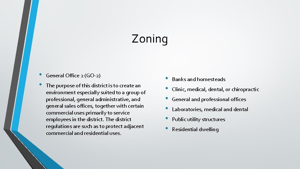 Zoning • • General Office 2 (GO-2) The purpose of this district is to