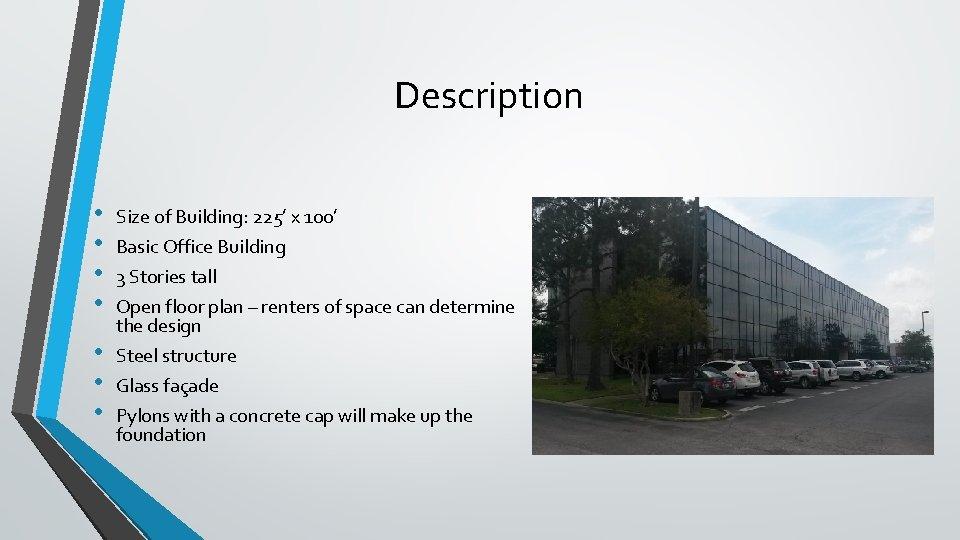 Description • • Size of Building: 225' x 100' Basic Office Building 3 Stories