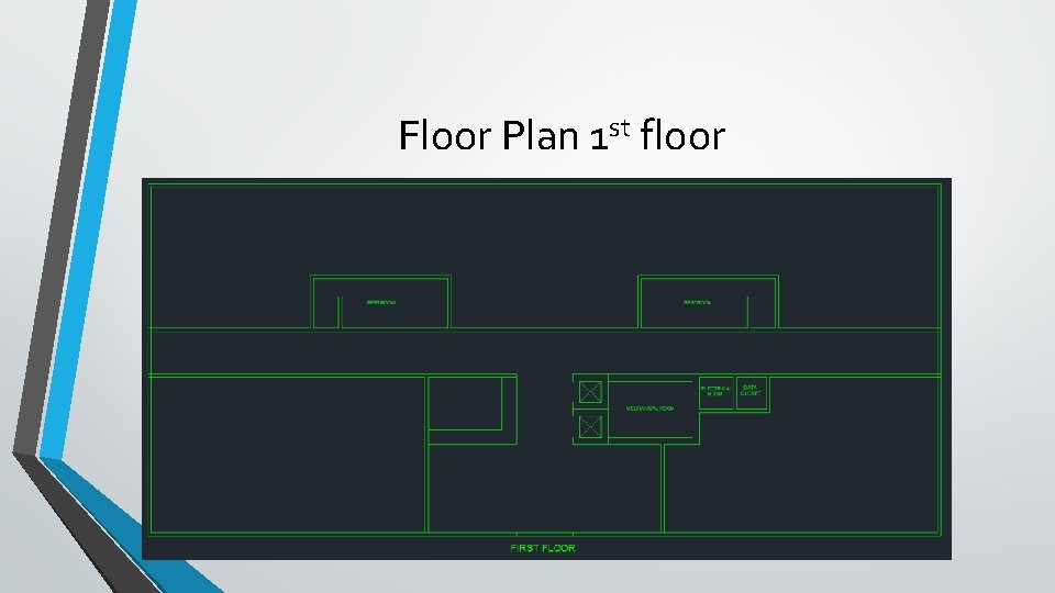 Floor Plan 1 st floor