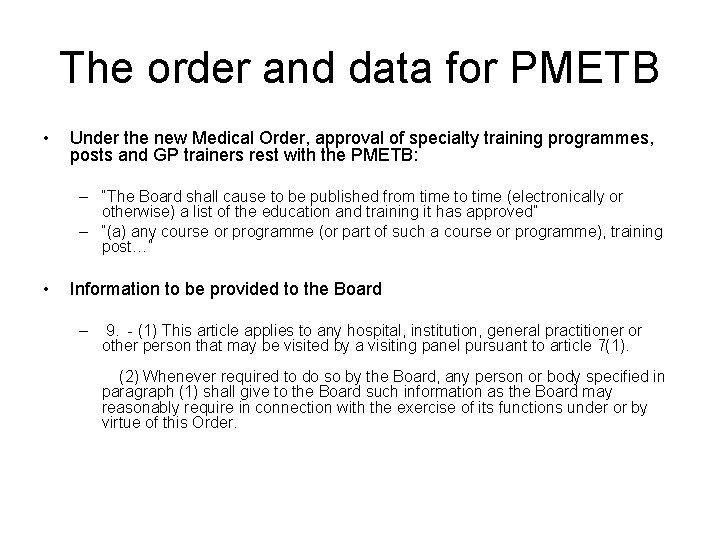 The order and data for PMETB • Under the new Medical Order, approval of