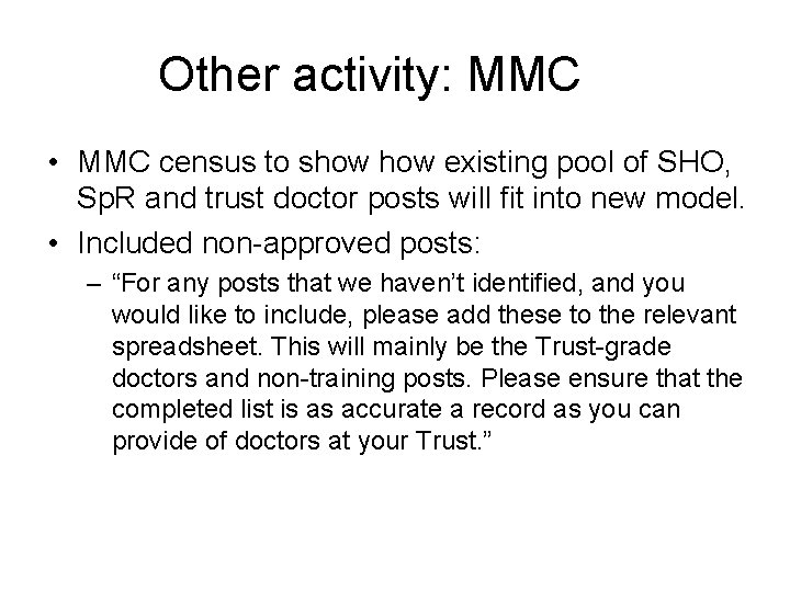 Other activity: MMC • MMC census to show existing pool of SHO, Sp. R