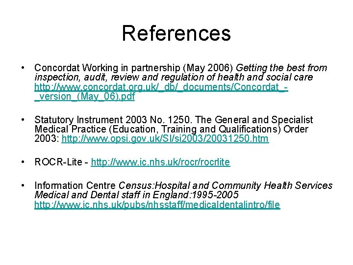 References • Concordat Working in partnership (May 2006) Getting the best from inspection, audit,