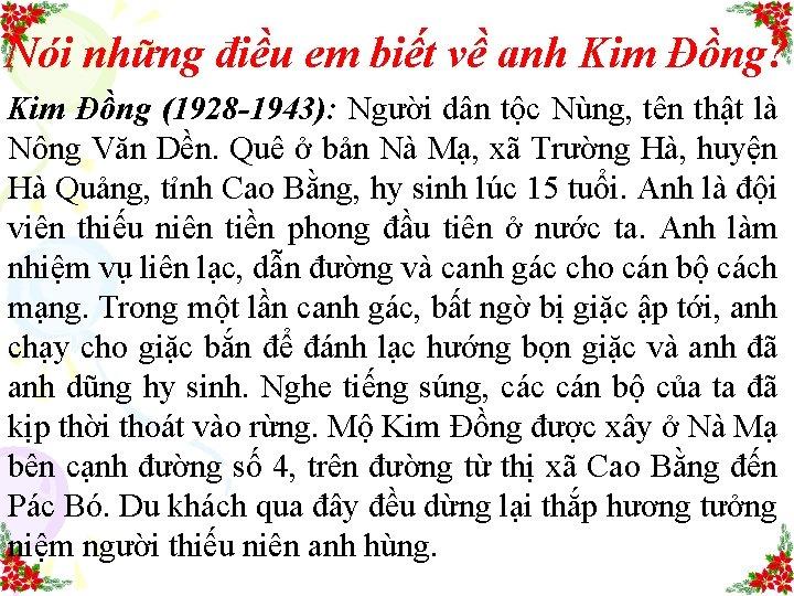 Nói những điều em biết về anh Kim Đồng? Kim Đồng (1928 -1943): Người