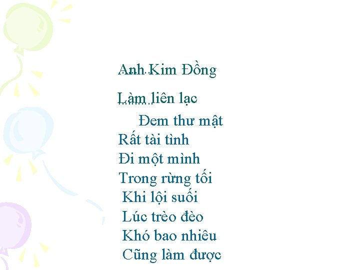 . . . Anh Kim Đồng Làm. . . liên lạc Đem thư mật
