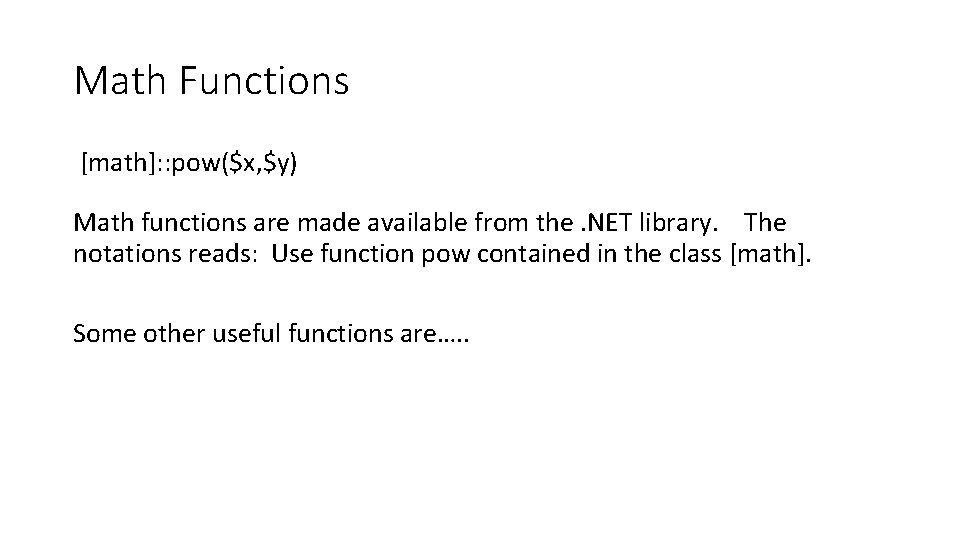 Math Functions [math]: : pow($x, $y) Math functions are made available from the. NET