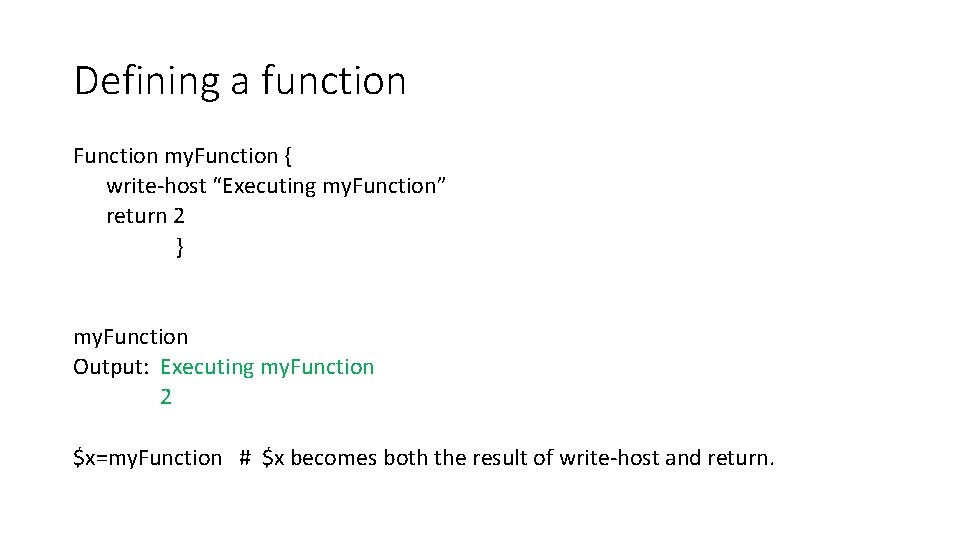 """Defining a function Function my. Function { write-host """"Executing my. Function"""" return 2 }"""