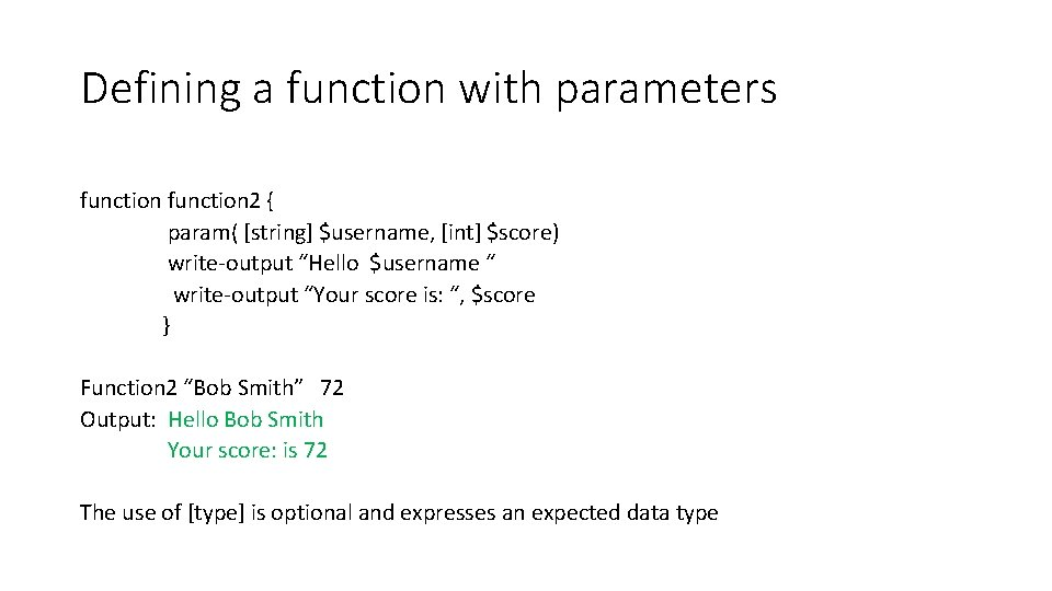 Defining a function with parameters function 2 { param( [string] $username, [int] $score) write-output