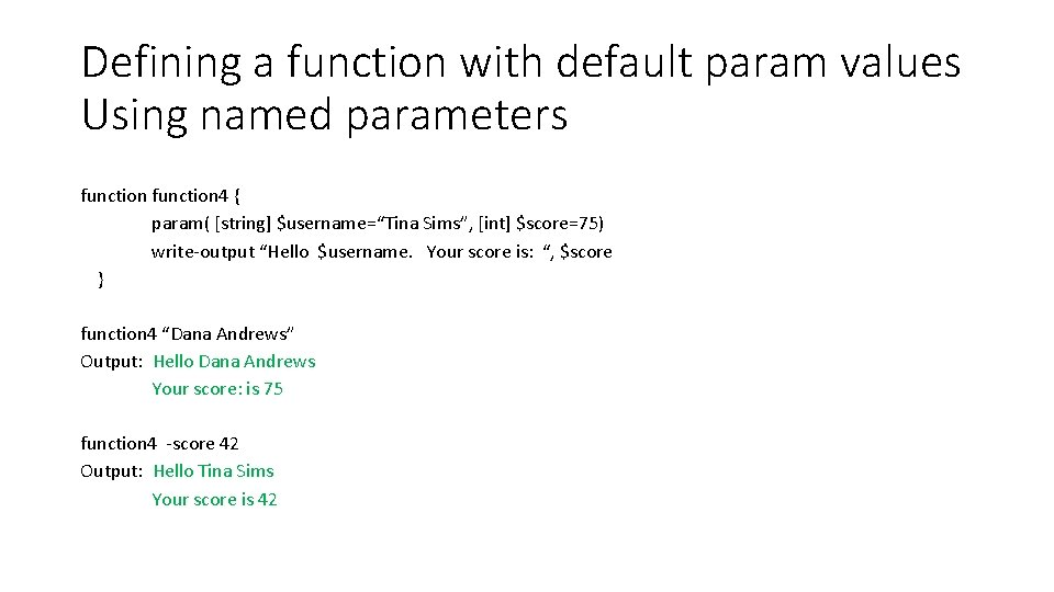 Defining a function with default param values Using named parameters function 4 { param(