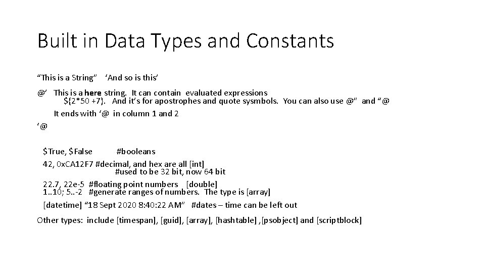 """Built in Data Types and Constants """"This is a String"""" 'And so is this'"""