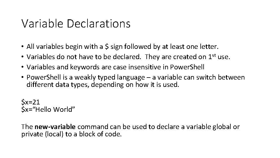 Variable Declarations • • All variables begin with a $ sign followed by at
