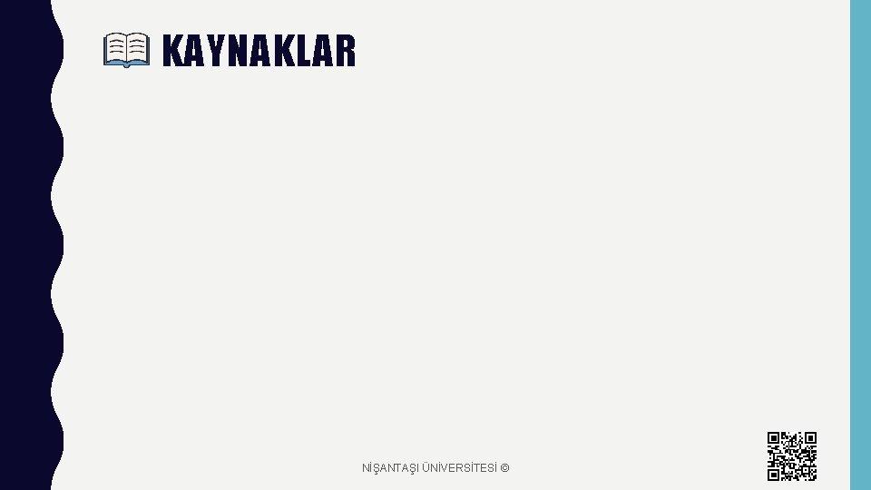 KAYNAKLAR NİŞANTAŞI ÜNİVERSİTESİ ©