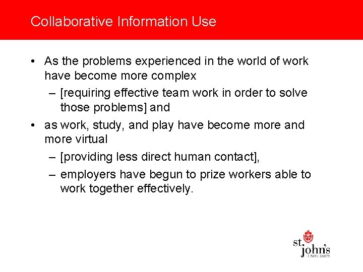 Collaborative Information Use • As the problems experienced in the world of work have